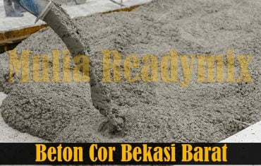 Harga Beton Cor Readymix Bekasi Barat