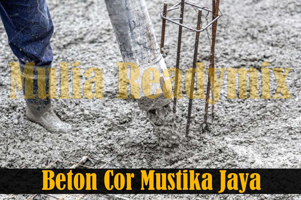 Harga Beton Cor Readymix Mustika Jaya